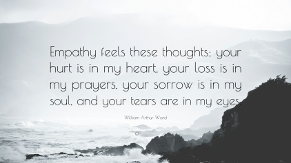 240495-William-Arthur-Ward-Quote-Empathy-feels-these-thoughts-your-hurt